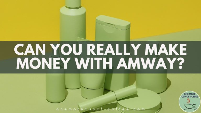 Can You Really Make Money With Amway featured image