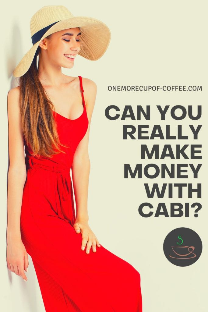 """long-haired female model, posing in red sleeveless long dress, with hat; with text overlay """"Can You Really Make Money With Cabi?"""""""