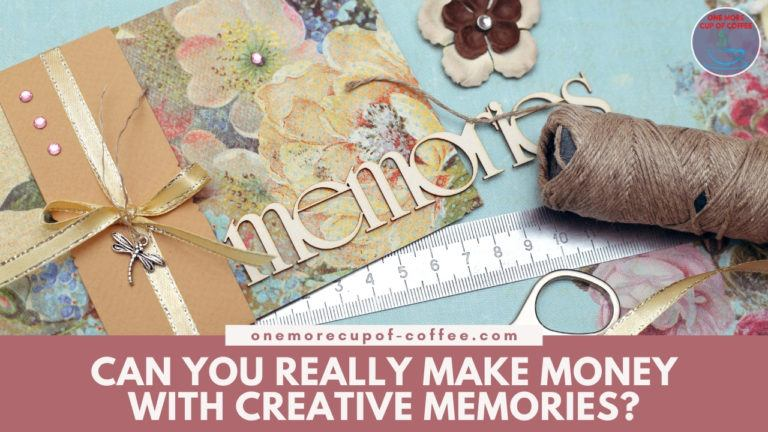 Can You Really Make Money With Creative Memories featured image