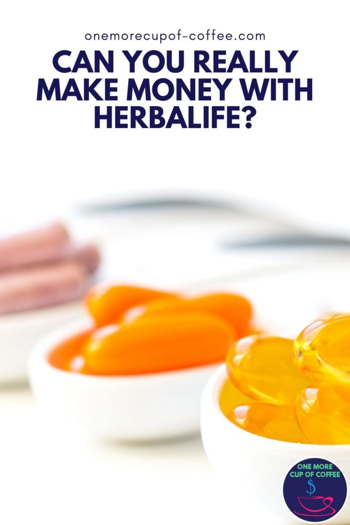 """different kinds and colors of supplements in white ceramic spoon; with text overlay """"Can You Really Make Money With Herbalife?"""""""