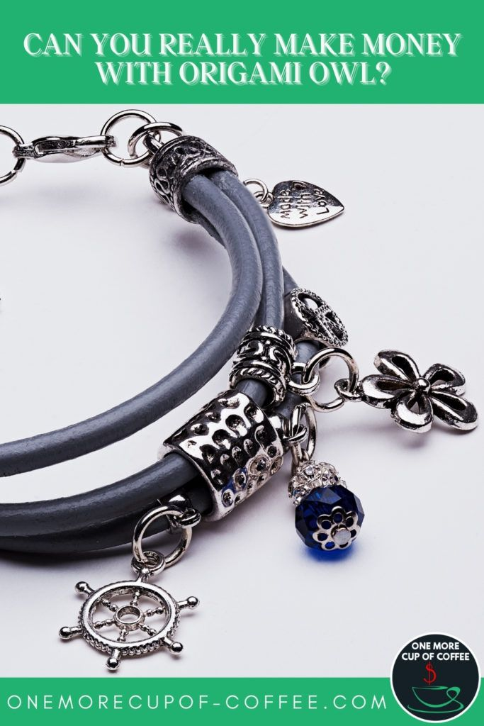 """bracelet with different charms; with text at the top in green banner """"Can You Really Make Money With Origami Owl?"""""""