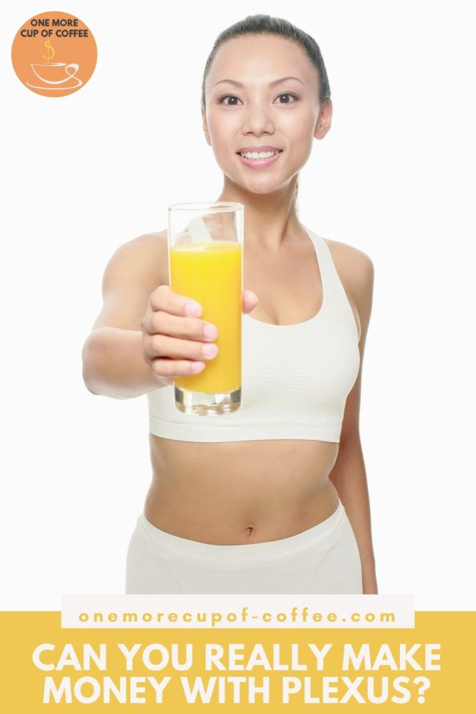 """slim woman in white cropped top and bottom, holding out a tall glass of orange juice to the camera; with text at the bottom in yellow banner """"Can You Really Make Money With Plexus?"""""""