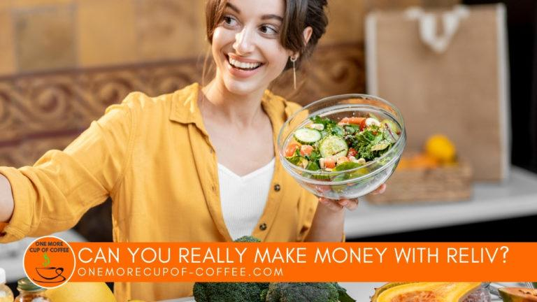 Can You Really Make Money With Reliv featured image