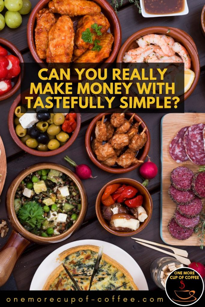 """top view image of different food on the table, with text overlay """"Can You Really Make Money With Tastefully Simple"""""""