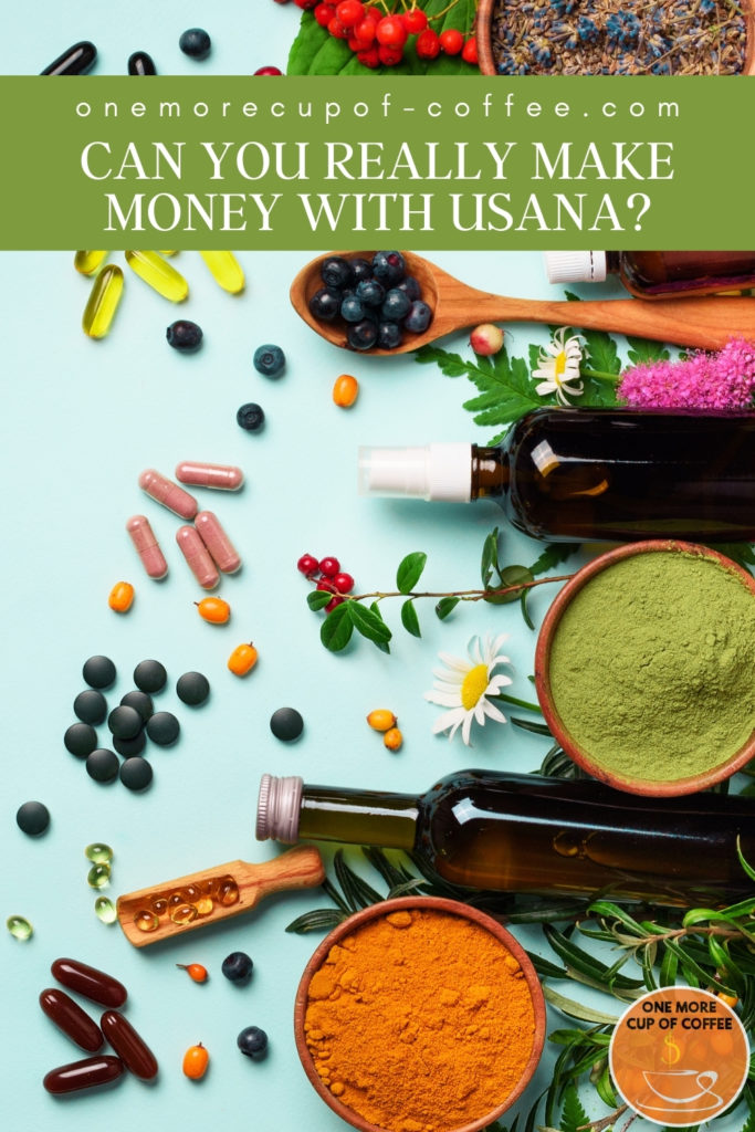 """top view image of different capsules, tablets, raw ingredients, powder, and a couple of amber bottles; with text overlay """"Can You Really Make Money With Usana?"""""""