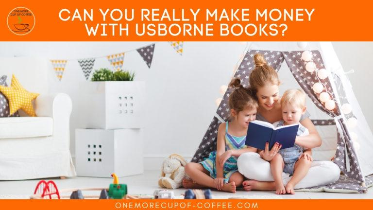 Can You Really Make Money With Usborne Books featured image