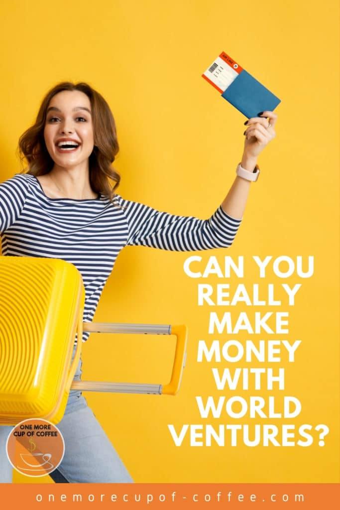 """smiling woman in white and blue stripe shirt and jeans, carrying a yellow luggage while waving a plane ticket with one hand, against a yellow background; with text overlay """"Can You Really Make Money With World Ventures?"""""""