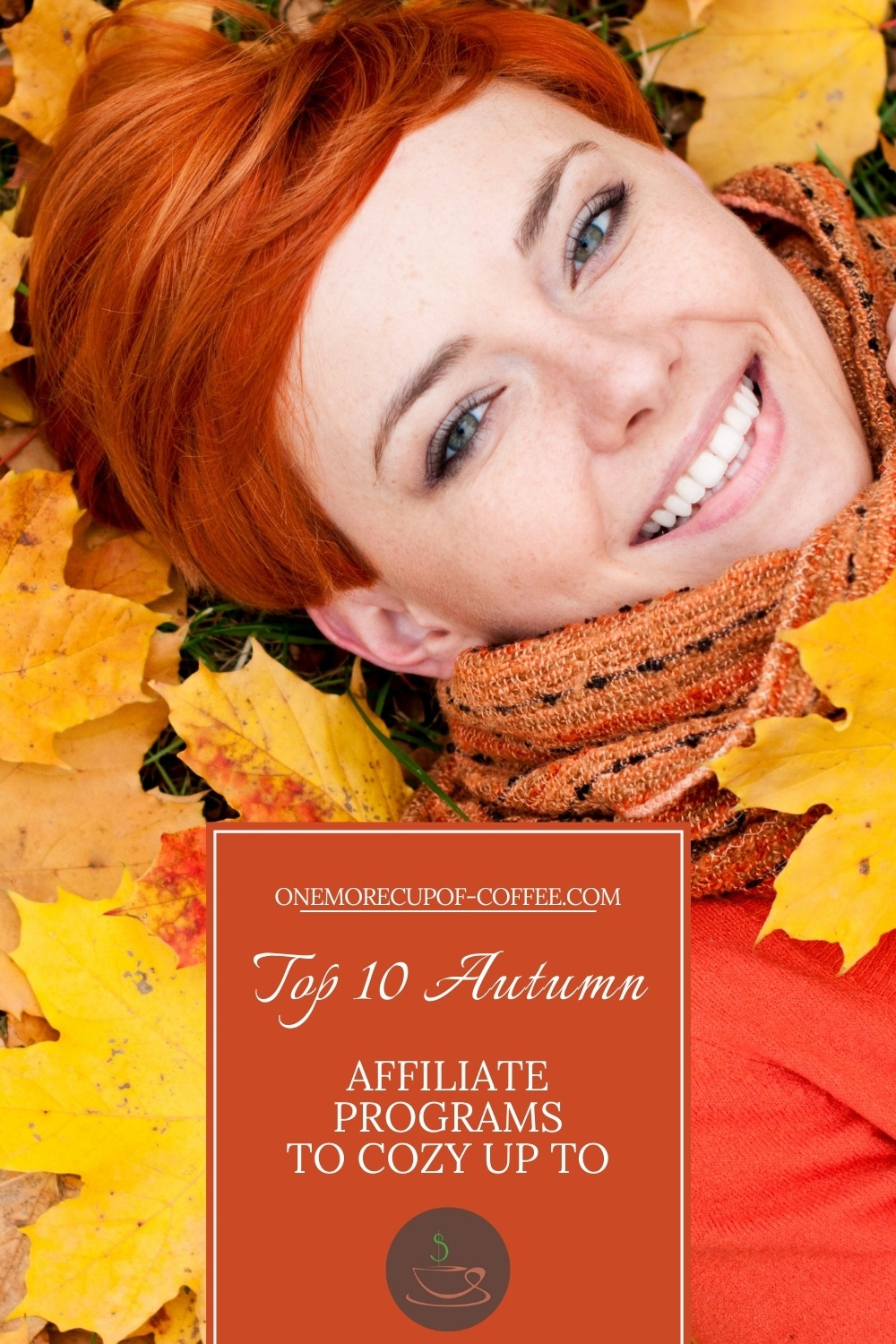 """top view image of a smiling woman laying down on autumn leaves wearing a red sweater and orange scarf; with text overlay """"Top 10 Autumn Affiliate Programs To Cozy Up To"""""""