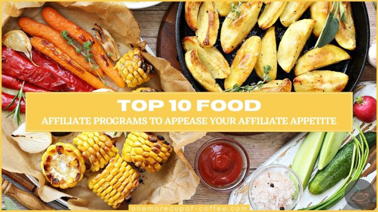 Top 10 Food Affiliate Programs To Appease Your Affiliate Appetite featured image