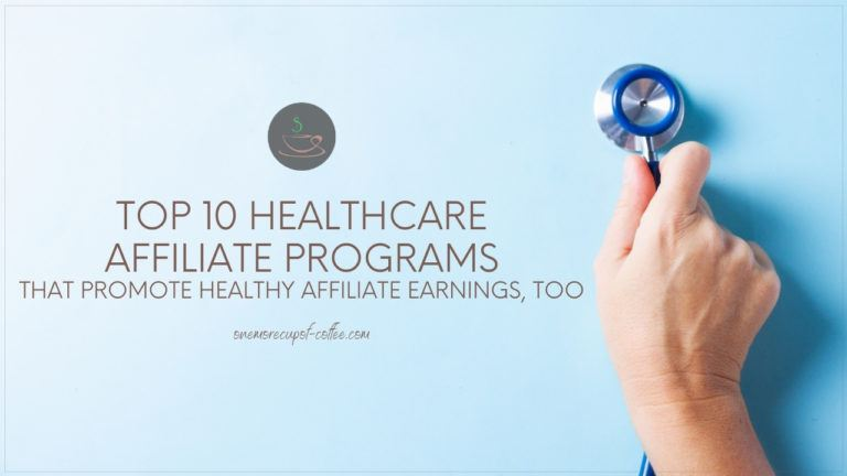 Top 10 Healthcare Affiliate Programs That Promote Healthy Affiliate Earnings, Too featured image