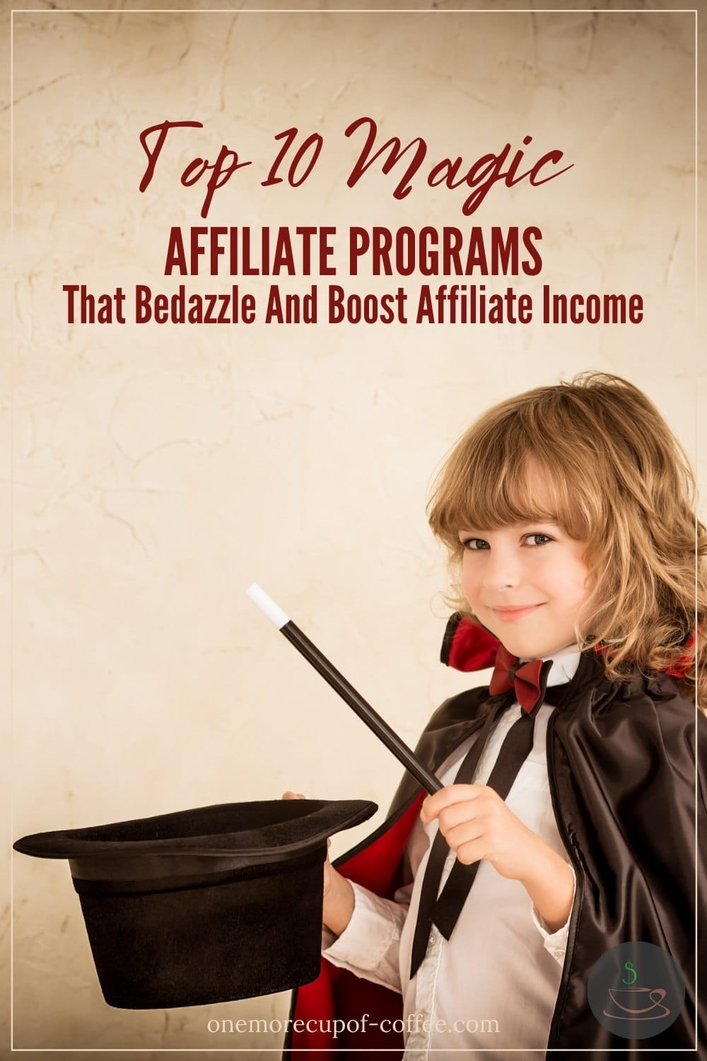 """long-haired little boy in magician costume with text overlay """"Top 10 Magic Affiliate Programs That Bedazzle And Boost Affiliate Income"""""""