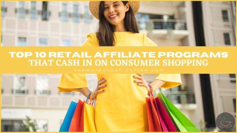 Top 10 Retail Affiliate Programs That Cash In On Consumer Shopping featured image