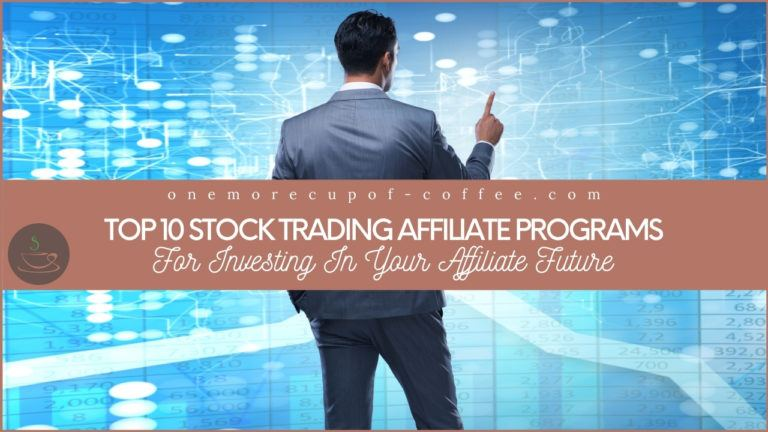 Top 10 Stock Trading Affiliate Programs For Investing In Your Affiliate Future featured image