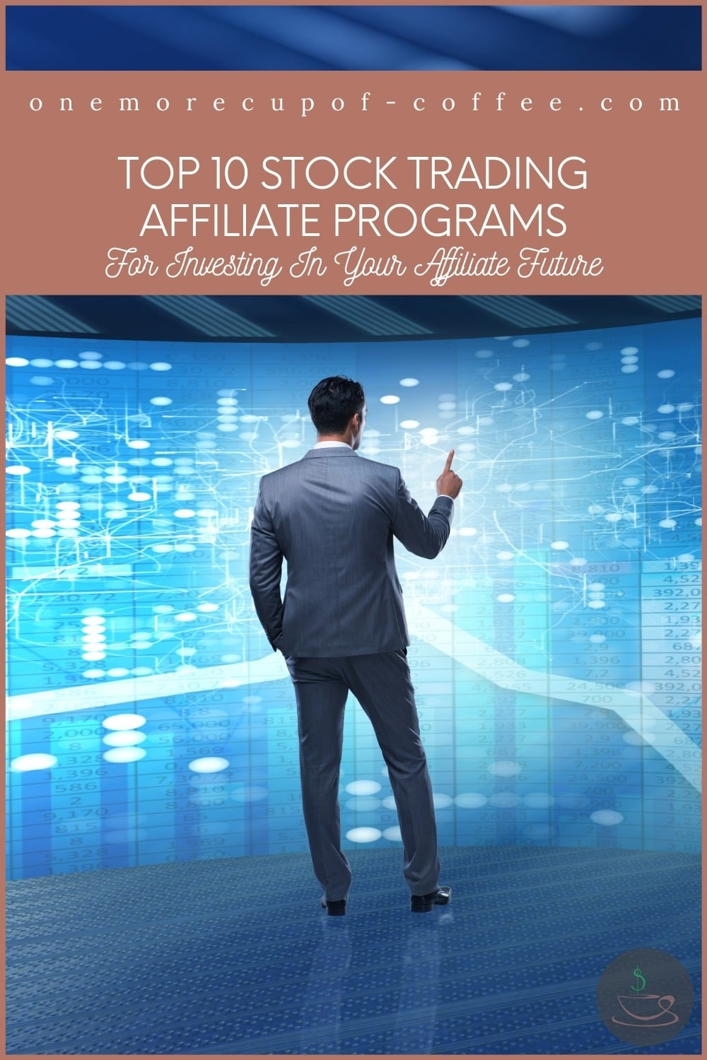 """a male stock trader with his back to the camera, standing in front of a big lcd touch screen with stock trading information; with text overlay in brown banner """"Top 10 Stock Trading Affiliate Programs For Investing In Your Affiliate Future"""""""