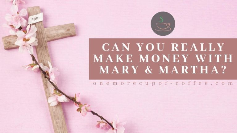 Can You Really Make Money With Mary & Martha featured image