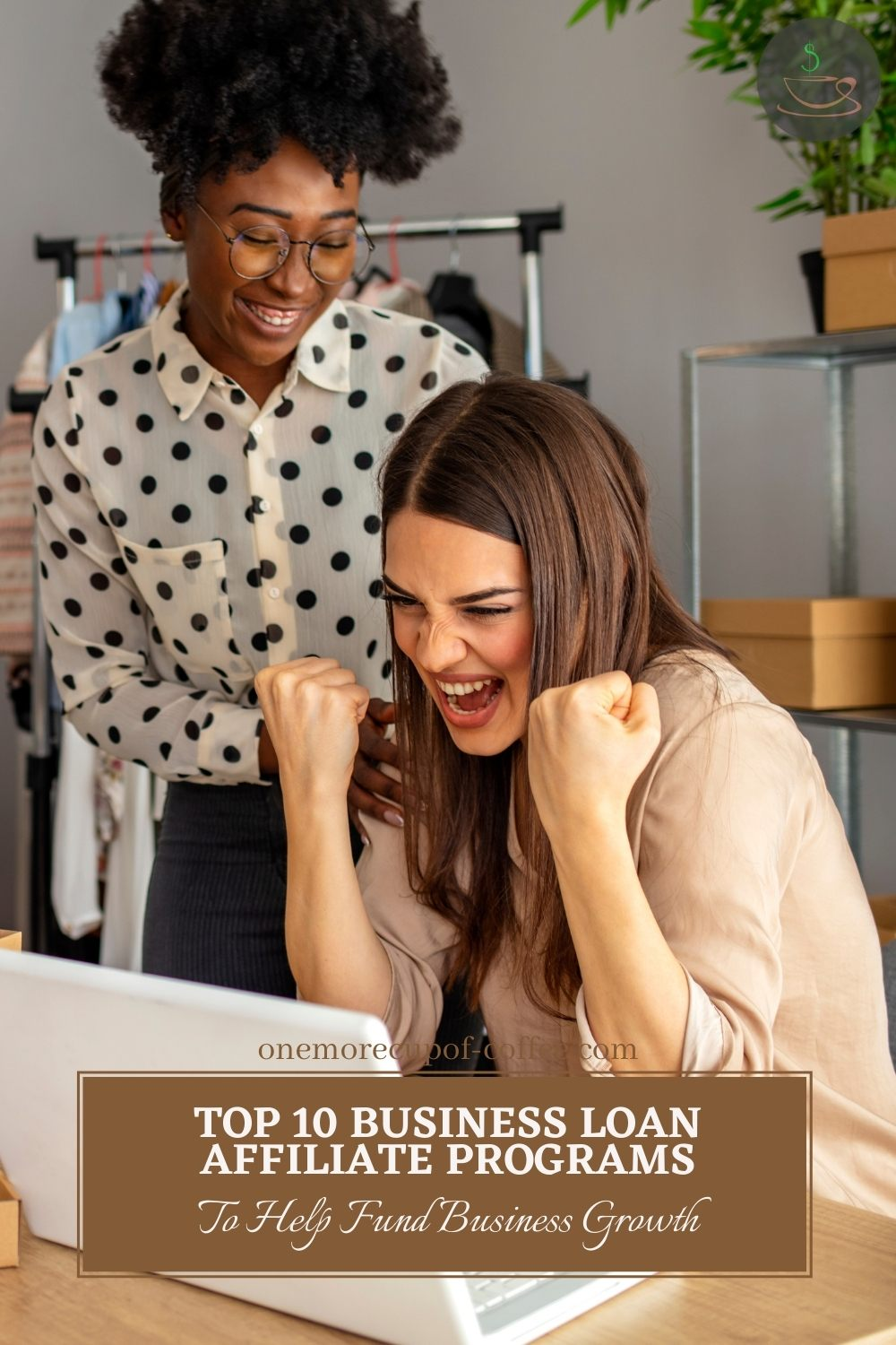 """image of two business woman, being cheerful while looking at the laptop on the table; with text overlay """"Top 10 Business Loan Affiliate Programs To Help Fund Business Growth"""""""