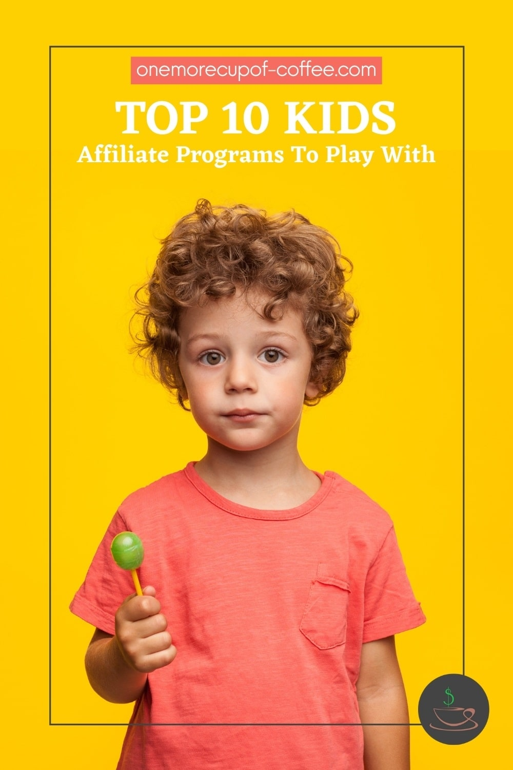 image of a curly boy against a yellow background, in coral t-shirt, holding a green lollipop; with text overlay
