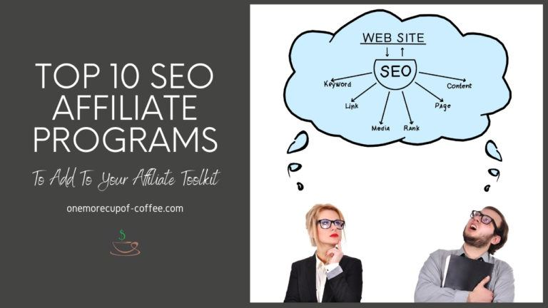 Top 10 SEO Affiliate Programs To Add To Your Affiliate Toolkit featured image