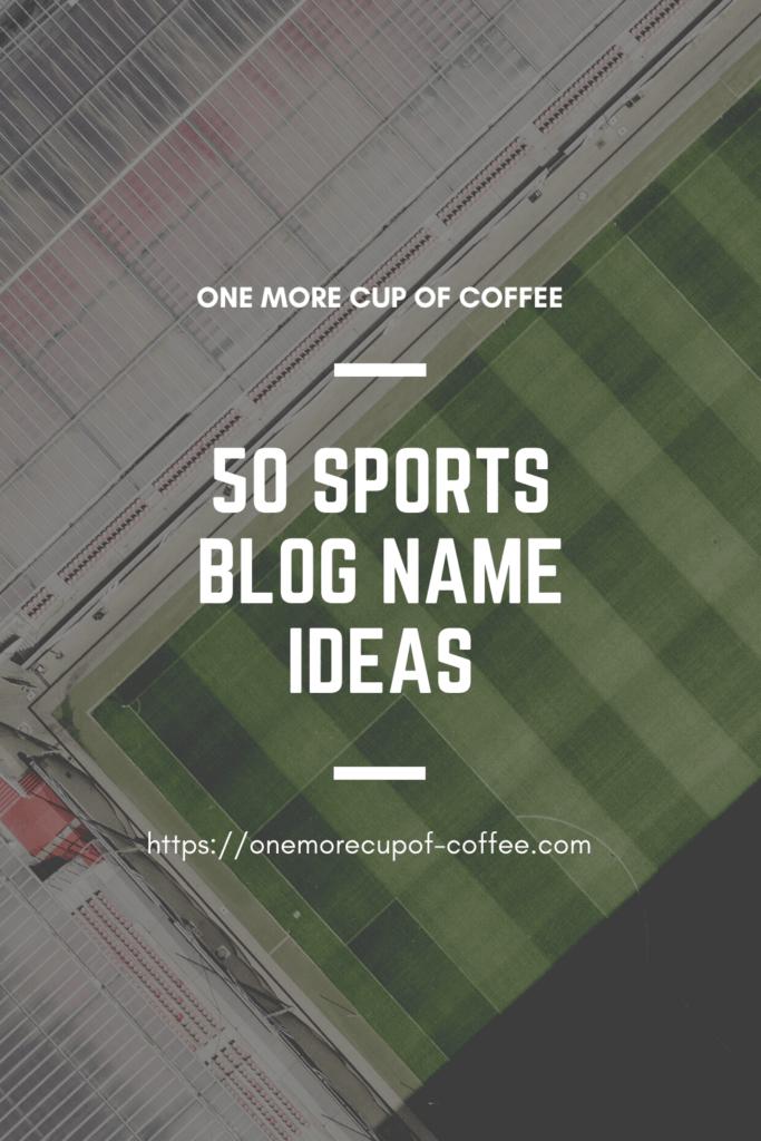 50 Sports blog Name Ideas