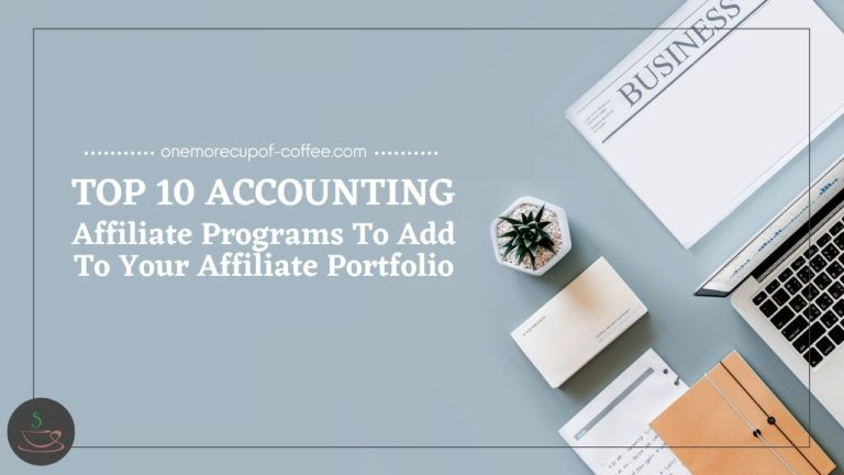 Top 10 Accounting Affiliate Programs To Add To Your Affiliate Portfolio featured image