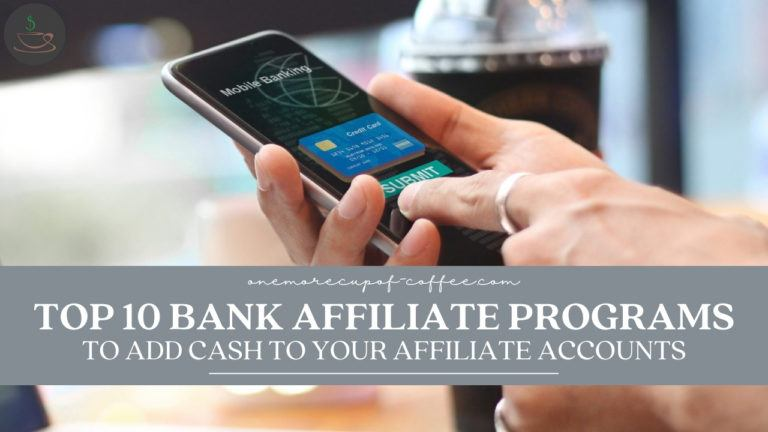 Top 10 Bank Affiliate Programs To Add Cash To Your Affiliate Accounts featured image