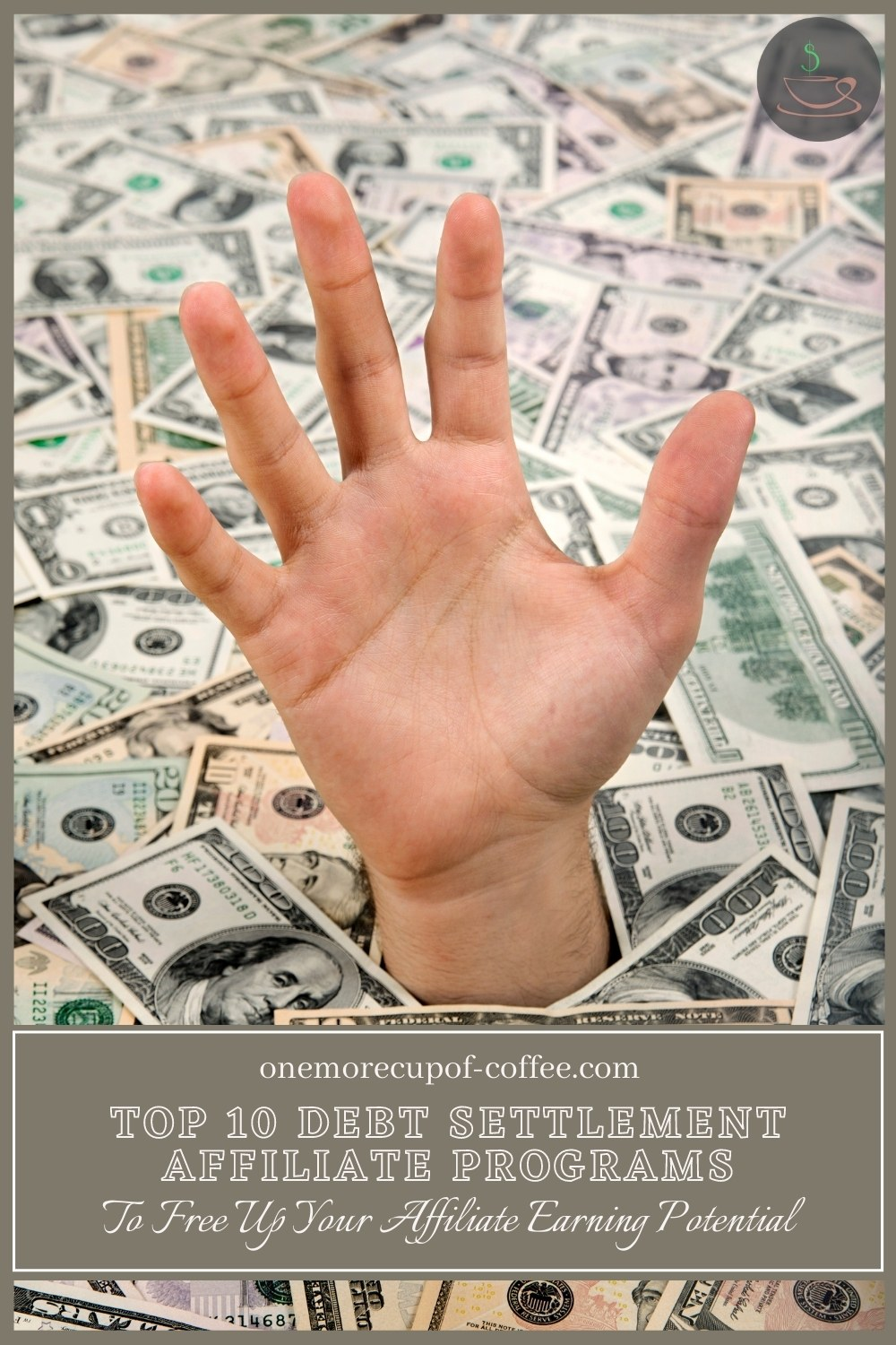 closeup image of an open hand reaching out of a pile of dollar bills, with text overlay