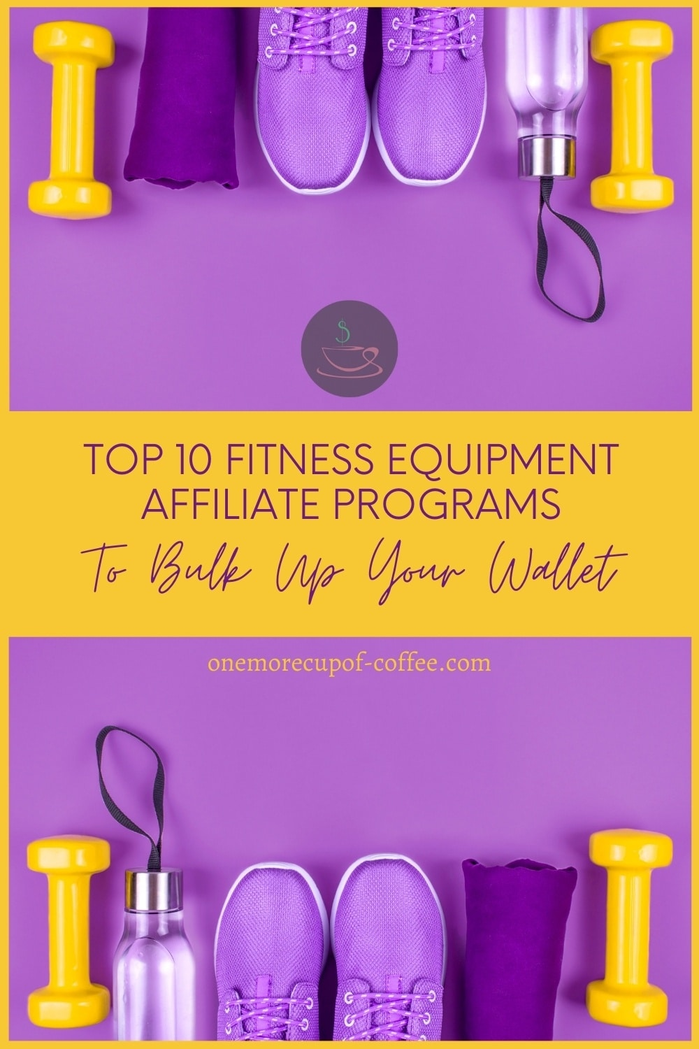 """top view image of violet sneakers, water bottle, violet rolled towel, and yellow dumbbells, against a violet background; with text overlay """"Top 10 Fitness Equipment Affiliate Programs To Bulk Up Your Wallet"""""""