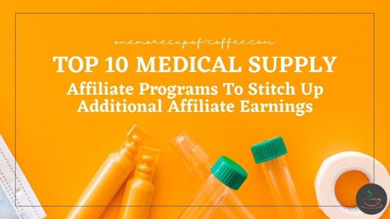 Top 10 Medical Supply Affiliate Programs To Stitch Up Additional Affiliate Earnings featured image