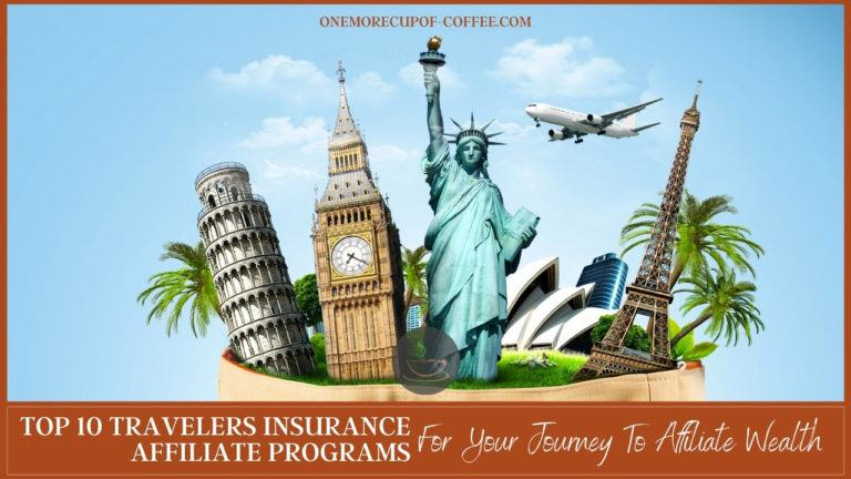 Top 10 Travelers Insurance Affiliate Programs For Your Journey To Affiliate Wealth featured image