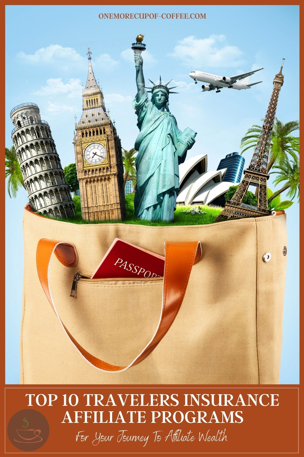 """brown bag full of little figurines of Leaning Tower of Pisa, Big Ben, Statue of Liberty, Sydney Opera House, and Eiffel Tower; with text at the bottom in brown banner """"Top 10 Travelers Insurance Affiliate Programs For Your Journey To Affiliate Wealth"""""""
