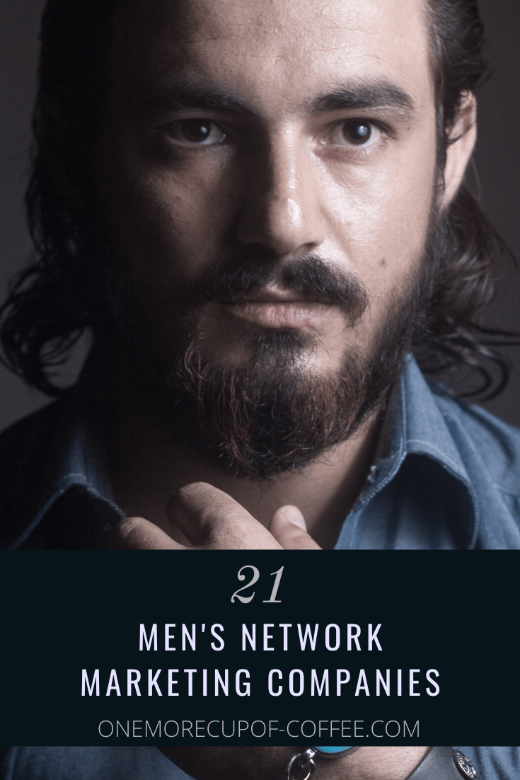 """young man with short beard looking serious with text title """"21 men's network marketing companies"""""""