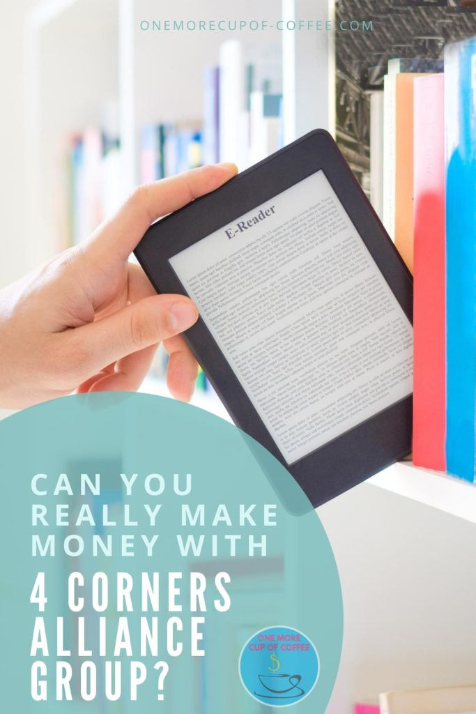 """closeup image of a hand getting a tablet with e-reader from a bookshelf, with text overlay """"Can You Really Make Money With 4 Corners Alliance Group?"""""""