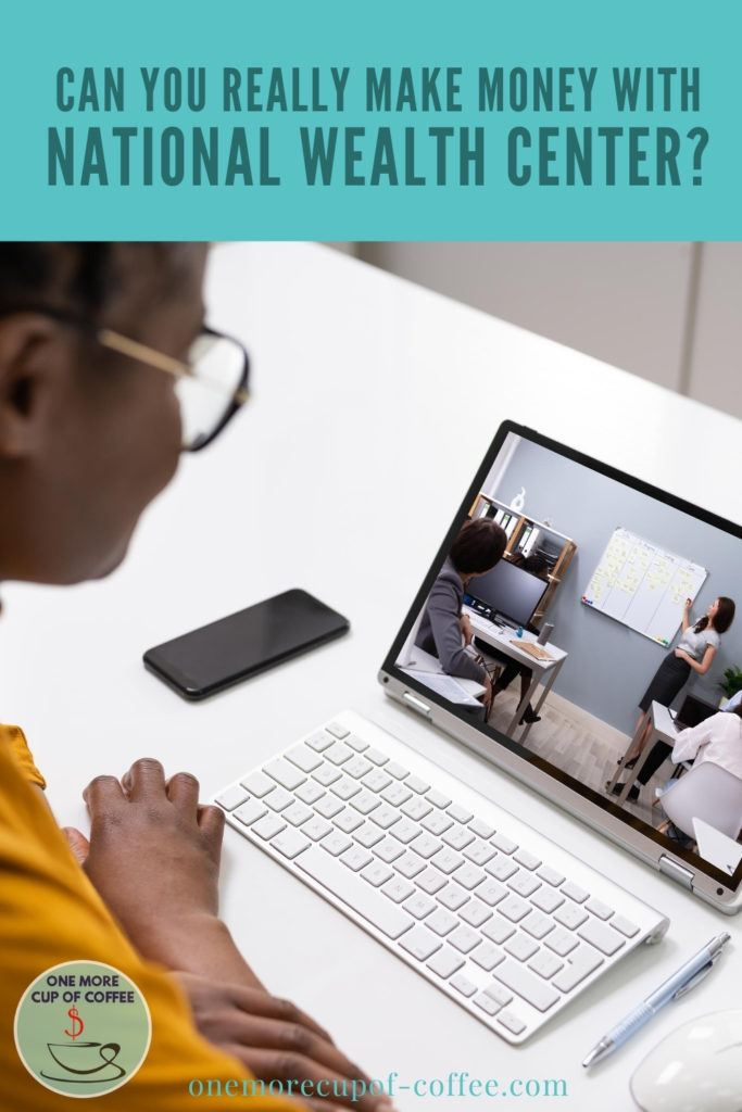 """woman with eyeglasses watching a video training on her laptop, with text at the top """"Can You Really Make Money With National Wealth Center?"""""""