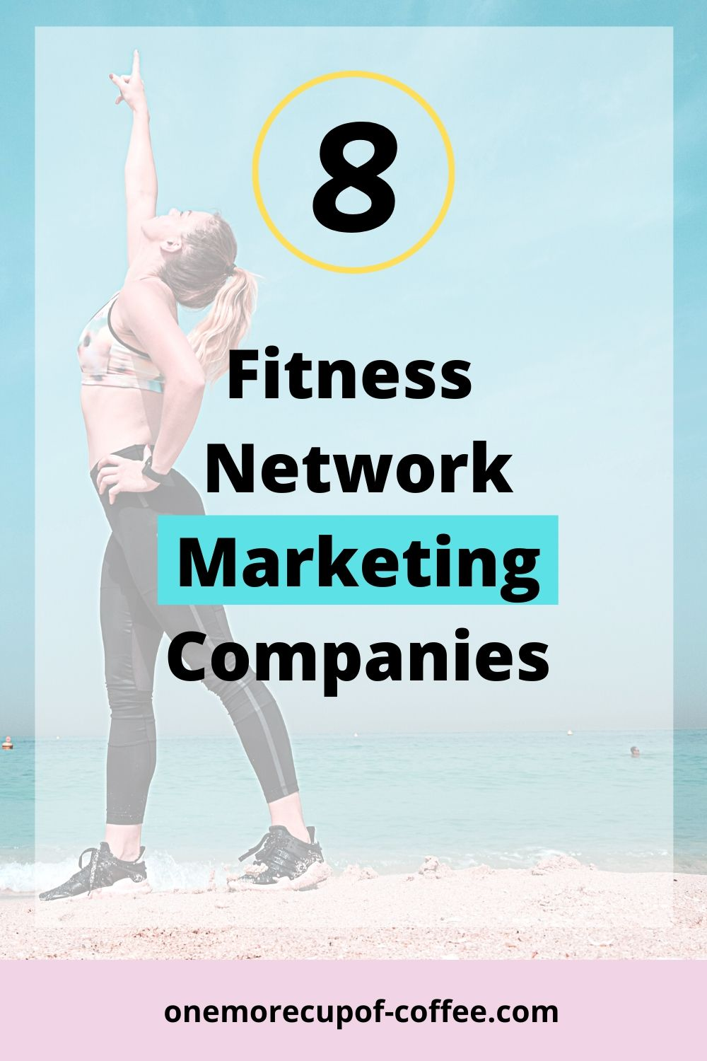 Woman posing to represent Fitness  Network Marketing Companies