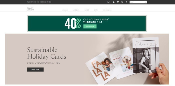 This screenshot of the home page for Paper Culture includes a black bar at the top announcing free shipping, a white navigation bar, a dark green sales bar announcing a 40% discount on holiday cards, and a beige main section announcing sustainable holiday cards, along with a dark brown call-to-action button and samples of three holiday cards featuring a black and white photo of a little girl, a color photo of a happy-looking white dog, and a dark-haired mother and son who are hugging and smiling at the camera.