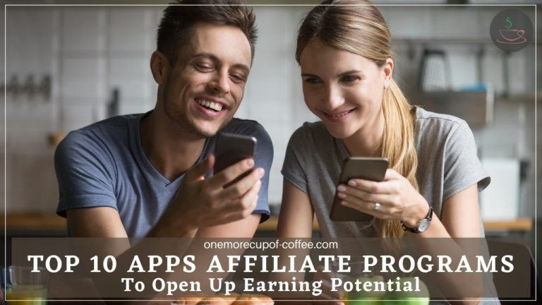 Top 10 Apps Affiliate Programs To Open Up Earning Potential featured image