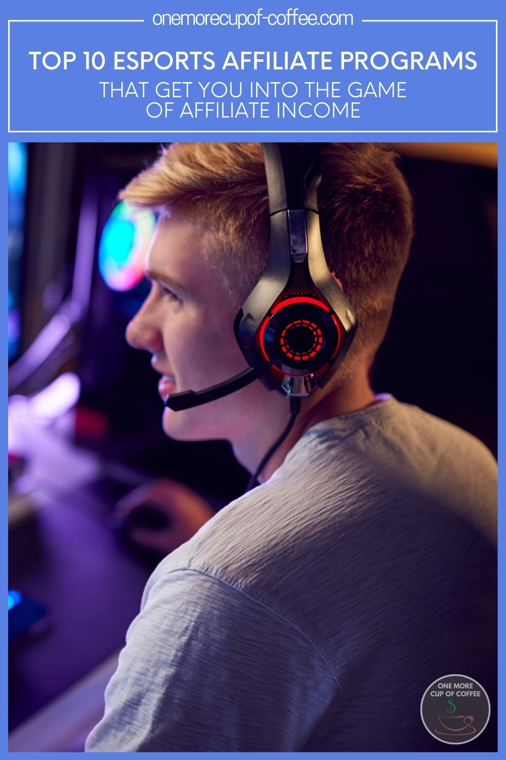 male Esports gamer with headset looking at his monitor; with text overlay