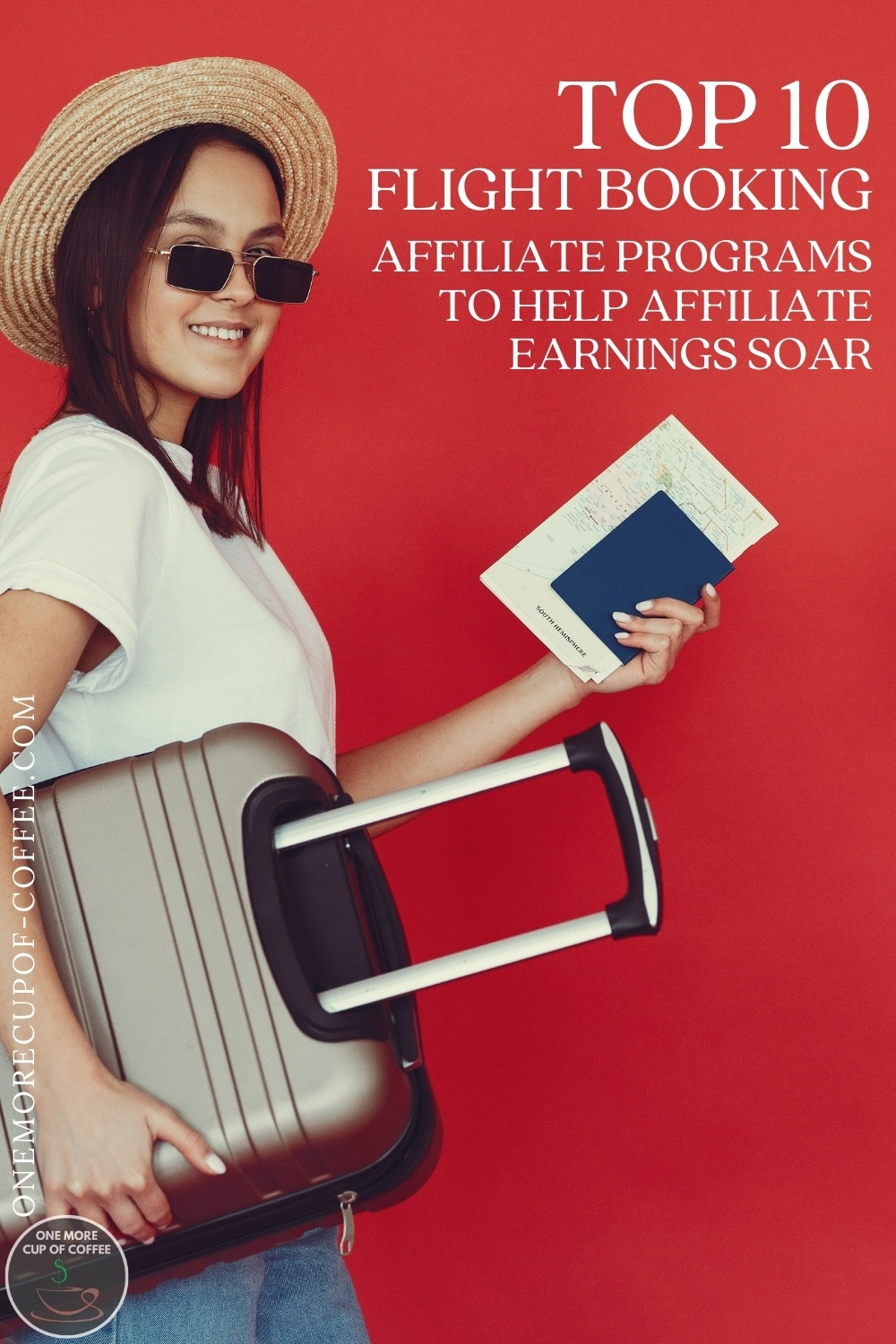 """on a red background is a smiling woman in dark sunglasses and straw hat, wearing a white t-shirt and jeans, carrying a luggage in one hand and her passport with the other; with text overlay """"Top 10 Flight Booking Affiliate Programs To Help Affiliate Earnings Soar"""""""