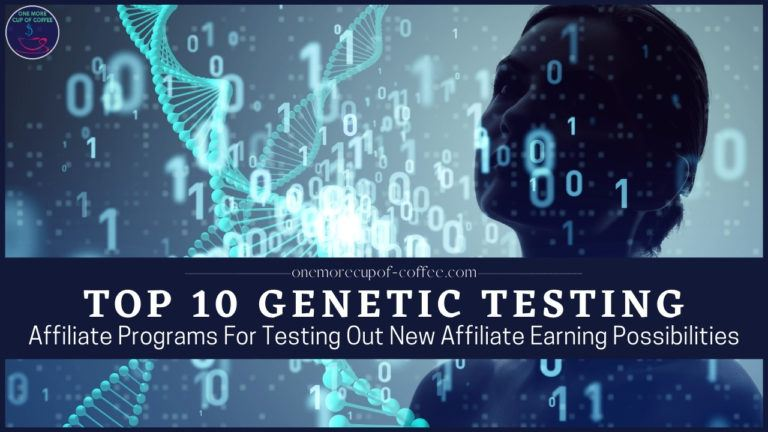 Top 10 Genetic Testing Affiliate Programs For Testing Out New Affiliate Earning Possibilities featured image