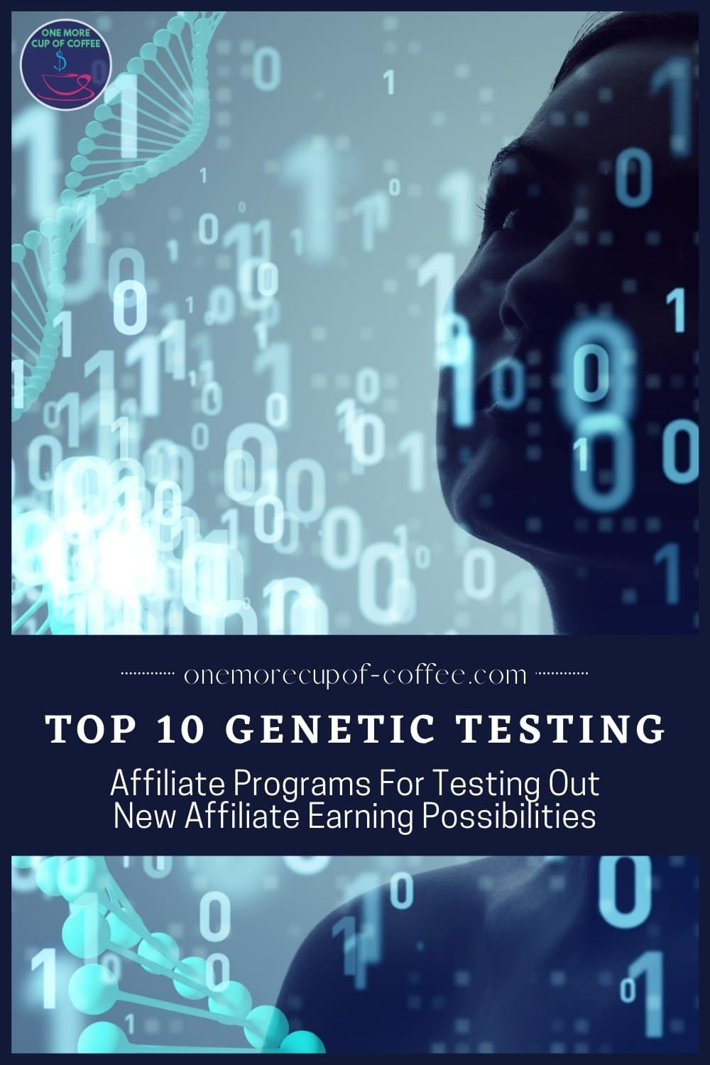 """silhouette of a woman with floating dna sequence images; with text overlay in dark blue banner """"Top 10 Genetic Testing Affiliate Programs For Testing Out New Affiliate Earning Possibilities"""""""