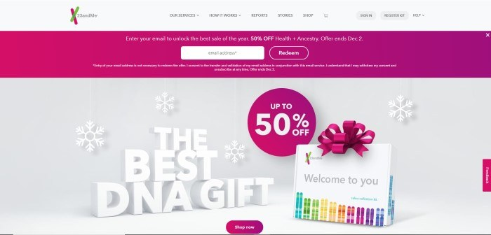 """This screenshot of the home page for 23 And Me has a white navigation bar with black text above a maroon opt-in window and a photo of a DNA testing kit on a white background with a 50% off offer, snowflakes, and white words that read """"The best DNA gift"""" behind it."""