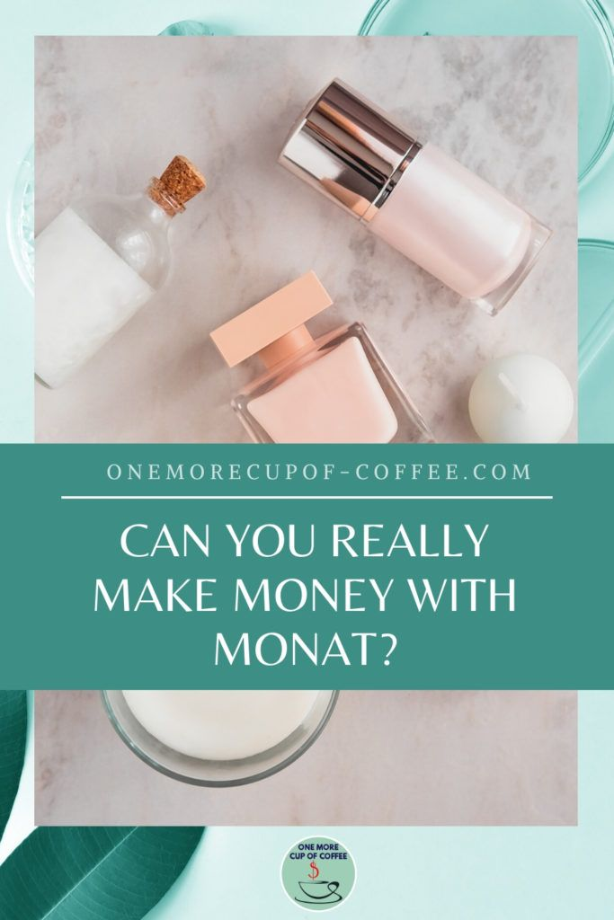 """beauty products laid out with overlay text """"Can You Really Make Money With Monat?"""""""