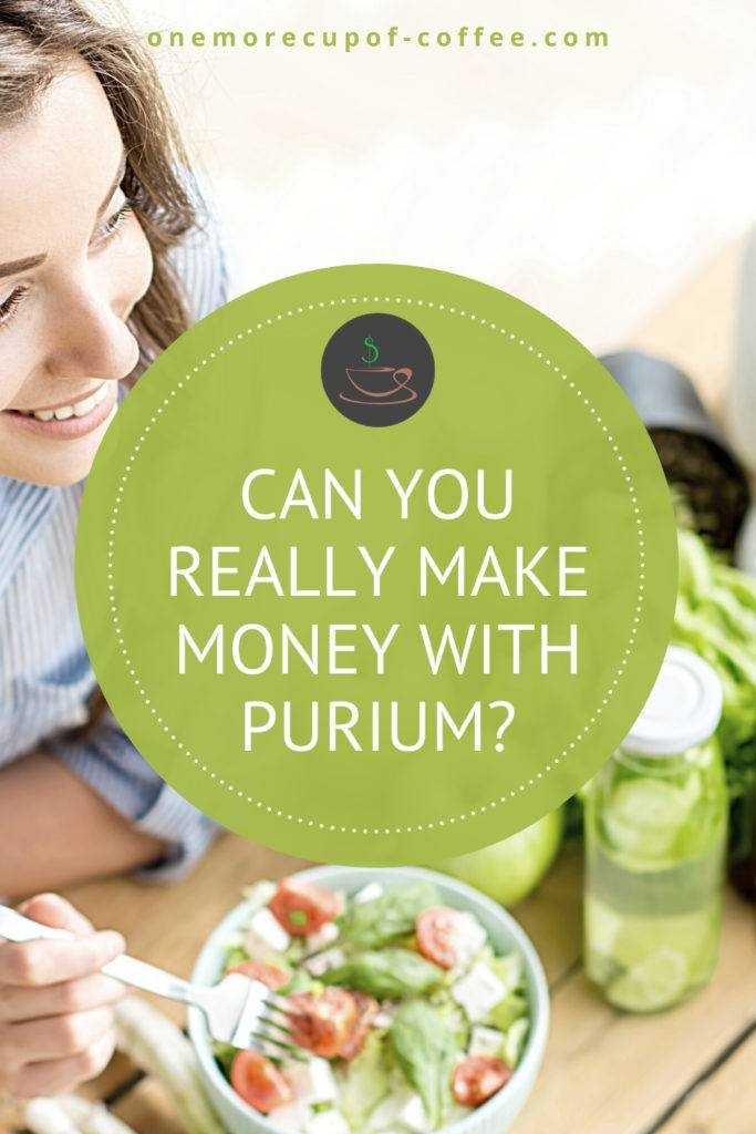 """woman eating salad on table with other healthy foods on it, overlay text """"Can You Really Make Money With Purium"""""""