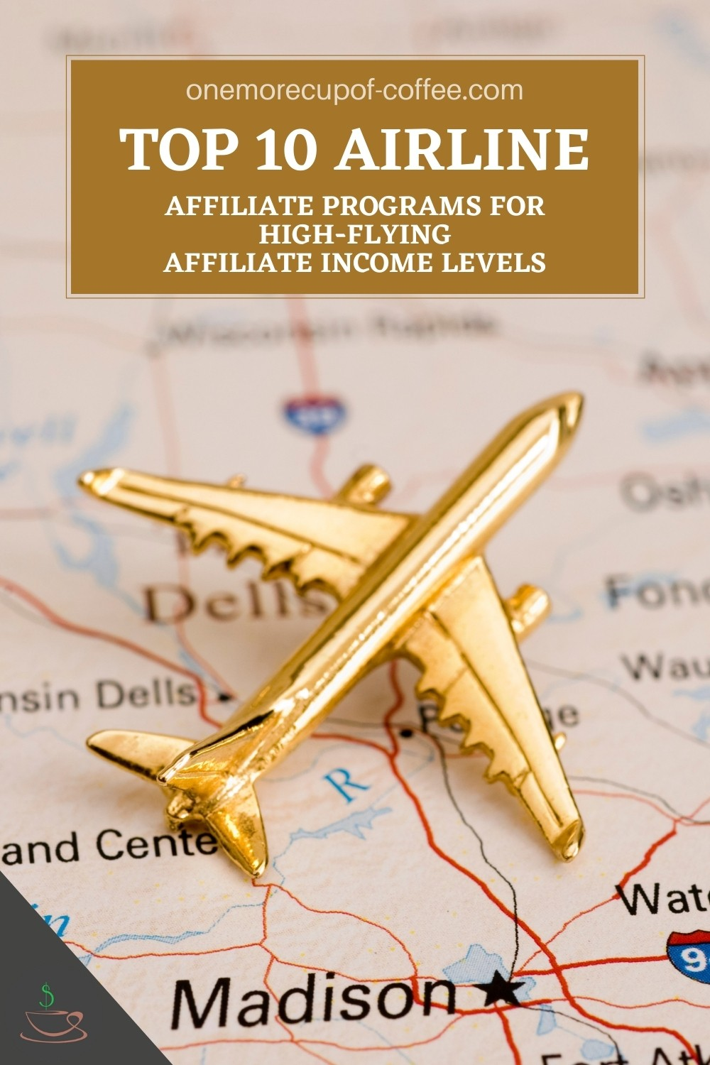 """closeup image of a small gold airplane figurine resting on a map, with text overlay in gold banner """"Top 10 Airline Affiliate Programs For High-Flying Affiliate Income Levels"""""""