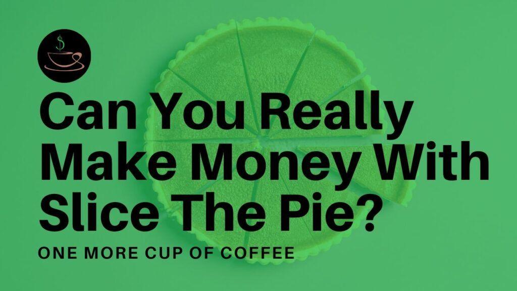 make money slice the pie