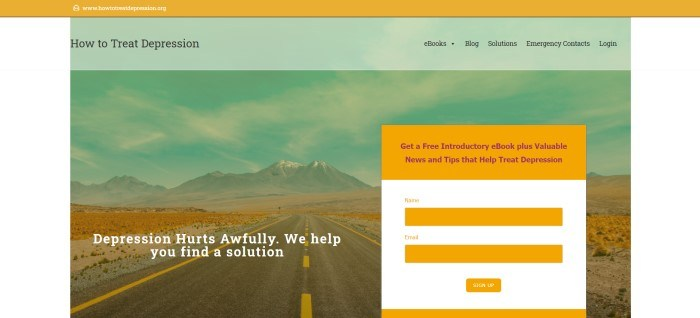 """This screenshot of the home page for How To Treat Depression has a gold header, a pale green navigation bar, and a green-filtered photo of a desert road headed toward snow-capped mountains, along with an opt-in window in gold and white and white text that reads """"Depression hurts awfully. We help you find a solution."""""""