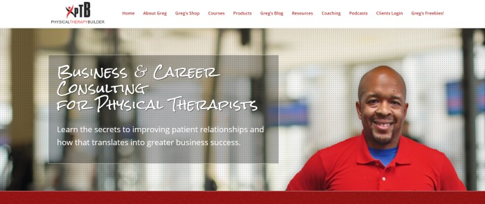 This screenshot of the home page for Physical Therapy Builder has a white navigation bar above a photo of the company owner Greg Todd and a text box with white text announcing business and consulting services for physical therapy companies.