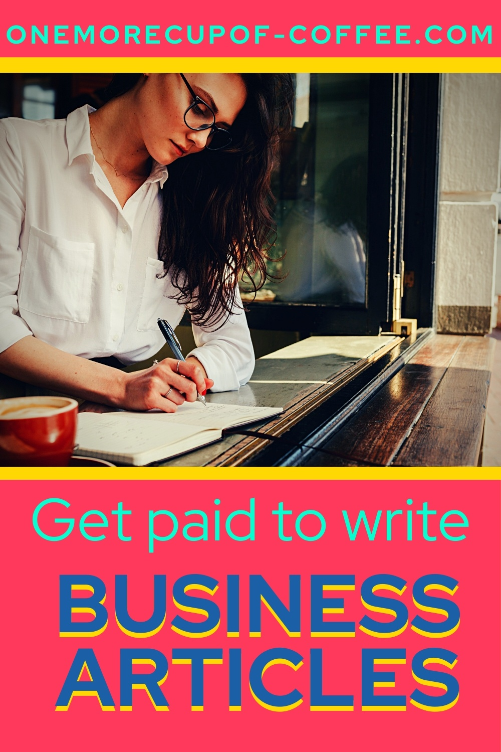 Woman writing with pen and paper representing getting paid to write business articles.