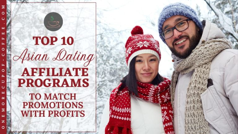 Top 10 Asian Dating Affiliate Programs To Match Promotions With Profits featured image