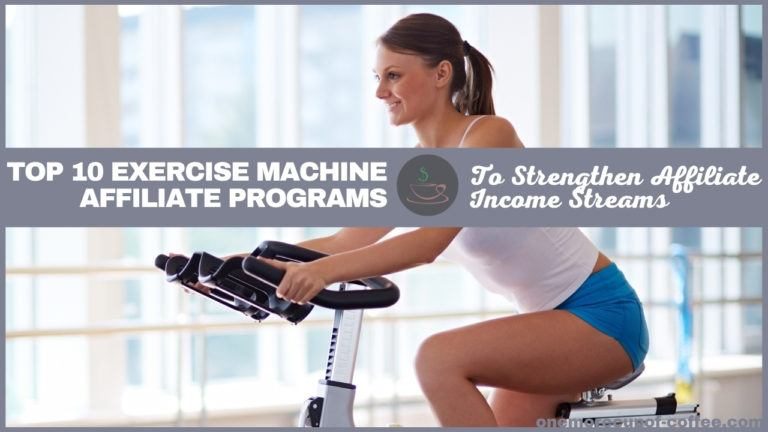 Top 10 Exercise Machine Affiliate Programs To Strengthen Affiliate Income Streams featured image